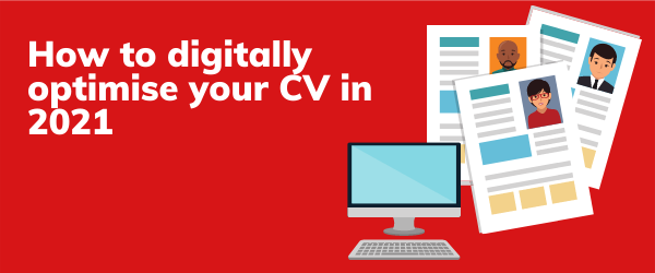 how to digitally optimise your cv in 2021
